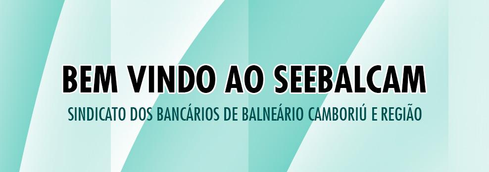SEEBALCAM - Síndicato dos Bancários de Balneário Camboriú e Região